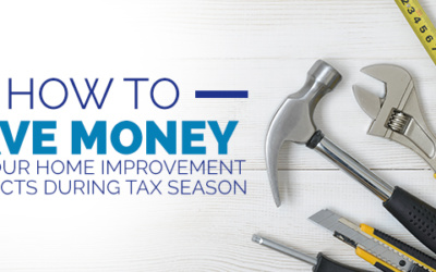 How to Save Money on Your Home Improvement Projects During Tax Season